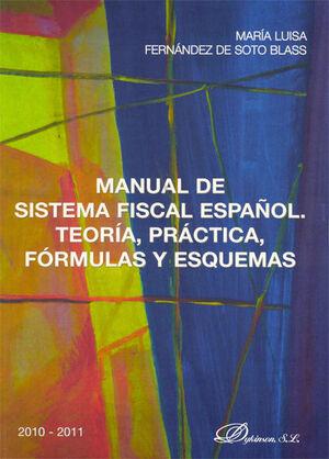 MANUAL DE SISTEMA FISCAL ESPAÑOL. TEORÍA, PRÁCTICA, FÓRMULAS Y ESQUEMAS