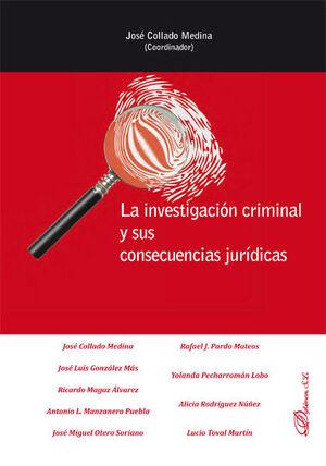 LA INVESTIGACIÓN CRIMINAL Y SUS CONSECUENCIAS JURÍDICAS