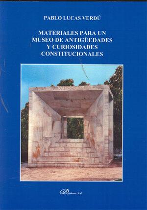MATERIALES PARA UN MUSEO DE ANTIGÜEDADES Y CURIOSIDADES CONSTITUCIONALES