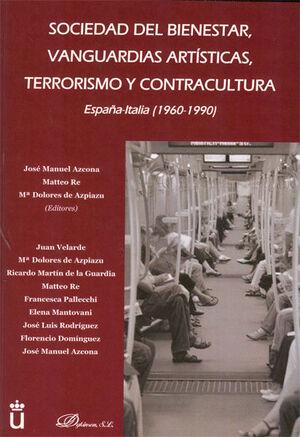 SOCIEDAD DEL BIENESTAR, VANGUARDIAS ARTÍSTICAS, TERRORISMO Y CONTRACULTURA