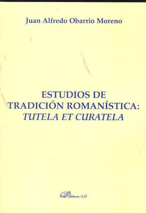 ESTUDIOS DE TRADICIÓN ROMANÍSTICA. TUTELA ET CURATELA