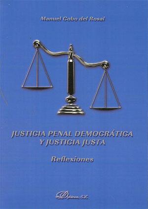JUSTICIA PENAL DEMOCRÁTICA Y JUSTICIA JUSTA