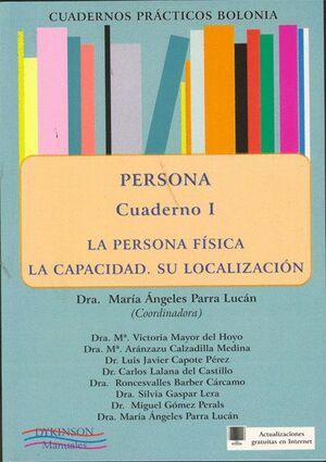 PERSONA. LA PERSONA FSICA. LA CAPACIDAD. SU LOCALIZACIÓN. CUADERNOS PRÁCTICOS BOLONIA I.