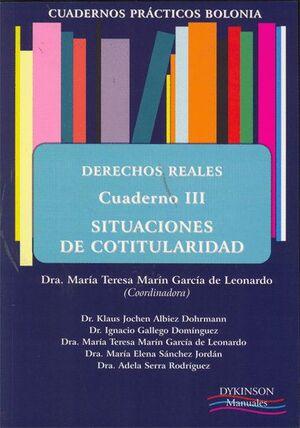 CUADERNOS PRÁCTICOS BOLONIA. DERECHOS REALES. CUADERNO III. SITUACIONES DE COTITULARIDAD.