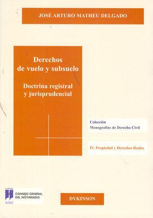 DERECHOS DE VUELO Y SUBSUELO. DOCTRINA REGISTRAL Y JURISPRUDENCIAL