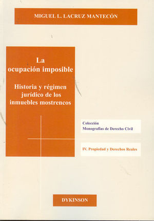 LA OCUPACIÓN IMPOSIBLE. HISTORIA Y RÉGIMEN JURÍDICO DE LOS INMUEBLES MOSTRENCOS
