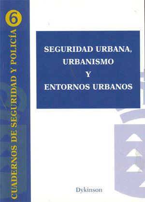 SEGURIDAD URBANA, URBANISMO Y ENTORNOS URBANOS