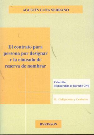 EL CONTRATO PARA PERSONA POR DESIGNAR Y LA CLÁUSULA DE RESERVA DE NOMBRAR