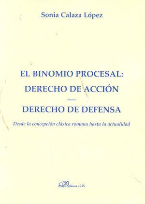 EL BINOMIO PROCESAL. DERECHO DE ACCIÓN. DERECHO DE DEFENSA.