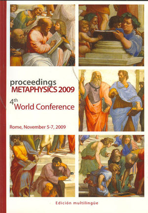 PROCEEDINGS METAPHYSICS 2009. 4TH WOLRD CONFERENCE. ROME, NOVEMBER 5-7, 2009