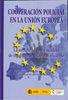 COOPERACIÓN POLICIAL EN LA UNIÓN EUROPEA