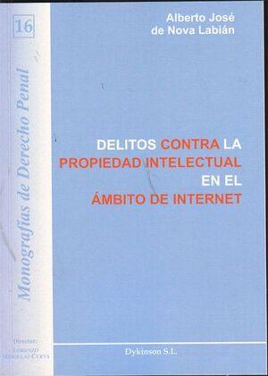 DELITOS CONTRA LA PROPIEDAD INTELECTUAL EN EL ÁMBITO DE INTERNET ESPECIAL REFERENCIA A LOS SISTEMAS