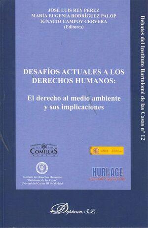 DESAFOS ACTUALES A LOS DERECHOS HUMANOS: EL DERECHO AL MEDIO AMBIENTE Y SU IMPLICACIONES