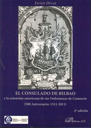 EL CONSULADO DE BILBAO Y LA EXTENSIÓN AMERICANA DE SUS ORDENANZAS DE COMERCIO 500 ANIVERSARIO: 1511-