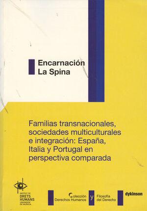 FAMILIAS TRANSNACIONALES, SOCIEDADES MULTICULTURALES E INTEGRACIÓN. ESPAÑA, ITALIA Y PORTUGAL EN PERSPECTIVA COMPARADA