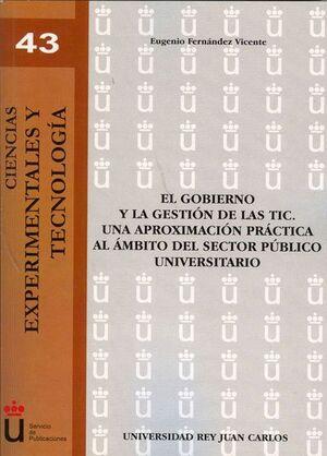 EL GOBIERNO Y LA GESTIÓN DE LAS TIC. UNA APROXIMACIÓN PRÁCTICA AL ÁMBITO DEL SECTOR PÚBLICO UNIVERSI