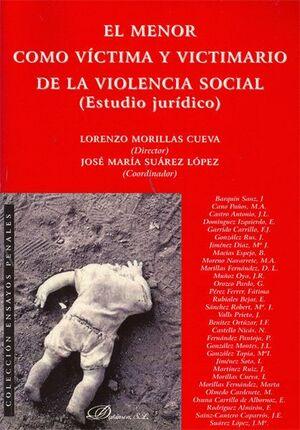 EL MENOR COMO VCTIMA Y VICTIMARIO DE LA VIOLENCIA SOCIAL ESTUDIO JURDICO