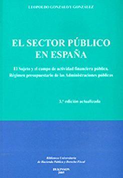 EL SECTOR PÚBLICO EN ESPAÑA SUJETO Y CAMPO DE LA ACTIVIDAD FINANCIERA PÚBLICA. RÉGIMEN PRESUPUESTARI