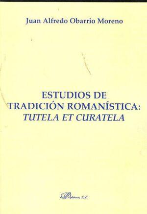 ESTUDIOS DE TRADICIÓN ROMANSTICA. TUTELA ET CURATELA