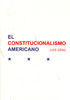 EL CONSTITUCIONALISMO AMERICANO