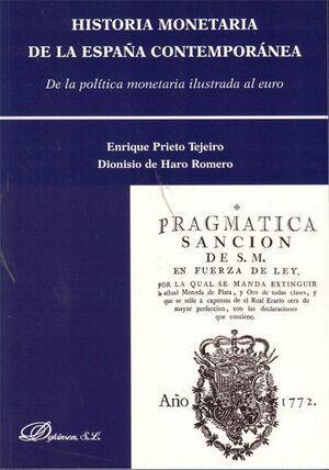 HISTORIA MONETARIA DE LA ESPAÑA CONTEMPORÁNEA DE LA POLTICA MONETARIA ILUSTRADA AL EURO