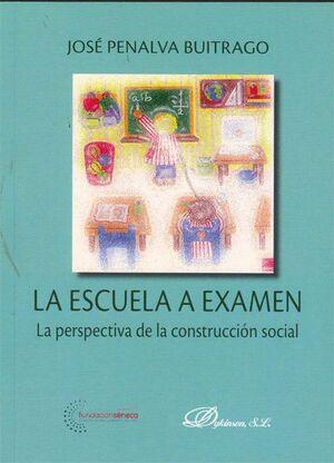LA ESCUELA A EXAMEN LA PERSPECTIVA DE LA CONSTRUCCIÓN SOCIAL