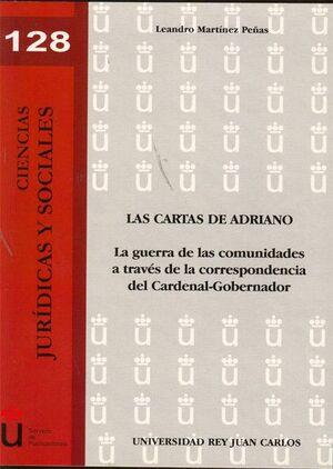 LAS CARTAS DE ADRIANO LA GUERRA DE LAS COMUNIDADES A TRAVÉS DE LA CORRESPONDENCIA DEL CARDENAL-GOBER