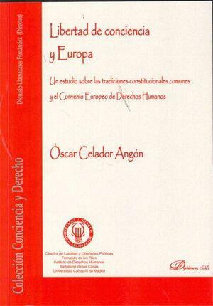 LIBERTAD DE CONCIENCIA Y EUROPA. UN ESTUDIO SOBRE LAS TRADICIONES CONSTITUCIONALES COMUNES Y EL CONV