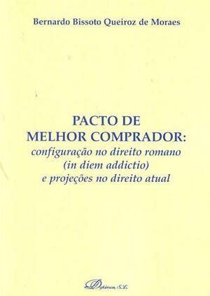 PACTO DE MELHOR COMPRADOR: CONFIGURAÇAO NO DIREITO ROMANO (IN DIEM ADDICTIO) E PROJEÇOES NO DIREITO