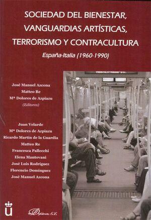 SOCIEDAD DEL BIENESTAR, VANGUARDIAS ARTSTICAS, TERRORISMO Y CONTRACULTURA. ESPAÑA-ITALIA 1960-1990