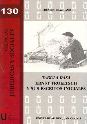 TABULA RASA. ERNST TROELT TROELTSCH Y SUS ESCRITOS INICIALES