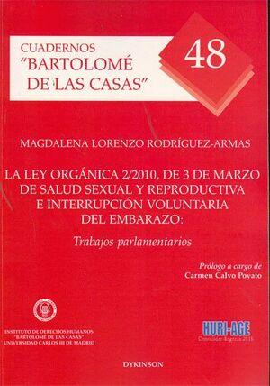 LA LEY ORGÁNICA 2/2010, DE 3 DE MARZO DE SALUD SEXUAL Y REPRODUCTIVA E INTERRUPCIÓN VOLUNTARIA DEL E