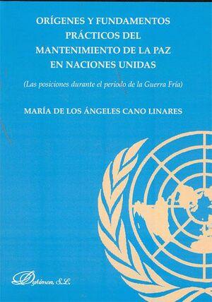 ORGENES Y FUNDAMENTOS PRÁCTICOS DEL MANTENIMIENTO DE LA PAZ EN LAS NACIONES UNIDAS. LAS POSICIONES