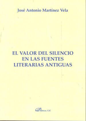 EL VALOR DEL SILENCIO EN LAS FUENTES LITERARIAS ANTIGUAS