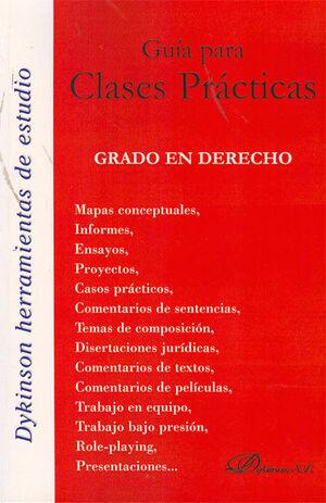 GUÍA PARA CLASES PRÁCTICAS. GRADO EN DERECHO