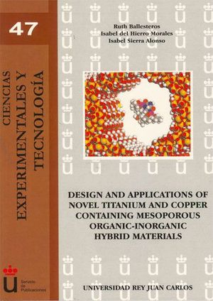 DESIGN AND APPLICATIONS OF NOVEL TITANIUM AND COPPER CONTAINING MESOPOROUS ORGANIC-INORGANIC HYBRID