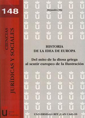HISTORIA DE LA IDEA DE EUROPA. DEL MITO DE LA DIOSA GRIEGA AL SENTIR EUROPEO DE LA ILUSTRACIÓN