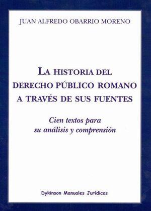 LA HISTORIA DEL DERECHO PÚBLICO ROMANO A TRAVÉS DE SUS FUENTES CIEN TEXTOS PARA SU ANÁLISIS Y COMPRE