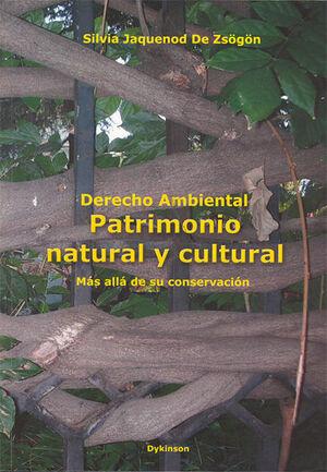 DERECHO AMBIENTAL. PATRIMONIO NATURAL Y CULTURAL. MÁS ALLÁ DE SU CONSERVACIÓN.