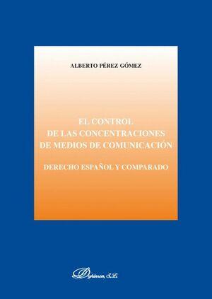 EL CONTROL DE LAS CONCENTRACIONES DE MEDIOS DE COMUNICACIÓN. DERECHO ESPAÑOL Y COMPARADO
