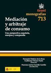 MEDIACION Y ARBITRAJE DE CONSUMO UNA PERSPECTIVA ESPAÑOLA, EUROPEA Y COMPARADA