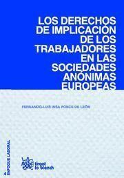 DERECHOS DE IMPLICACION DE LOS TRABAJADORES EN LAS SOCIEDADES ANONIMAS EUROPEAS, LOS