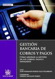 GESTION BANCARIA DE COBROS Y PAGOS COMO MEJORAR LA GESTION DE LOS COBROS, PAGOS E IMPAGADOS