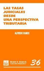 TASAS JUDICIALES DESDE UNA PERSPECTIVA TRIBUTARIA, LAS
