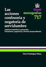 ACCIONES CONFESIORIA Y NEGATORIA DE SERVIDUMBRE, LAS ASPECTOS SUSTANTIVOS Y PROCESALES, FORMULARIOS,