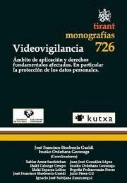 VIDEOVIGILANCIA AMBITO DE APLICACION Y DERECHOS FUNDAMENTALES AFECTADOS : EN PARTICULAR LA PROTE