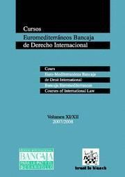 CURSOS EUROMEDITERRANEOS BANCAJA DE DERECHO INTERNACIONAL VOLUMEN XI/XII 2007-2008