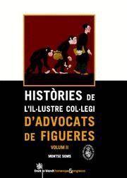 HISTORIES DE L´IL·LUSTRE COL·LEGI D´ADVOCATS DE FIGUERES