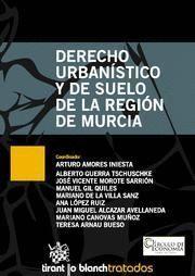 DERECHO URBANISTICO Y DE SUELO DE LA REGION DE MURCIA