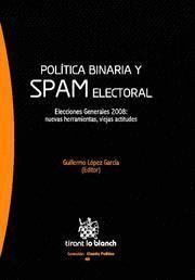 POLITICA BINARIA Y SPAM ELECTORAL ELECCIONES GENERALES 2008 : NUEVAS HERRAMIENTAS, VIEJAS ACTITUDES